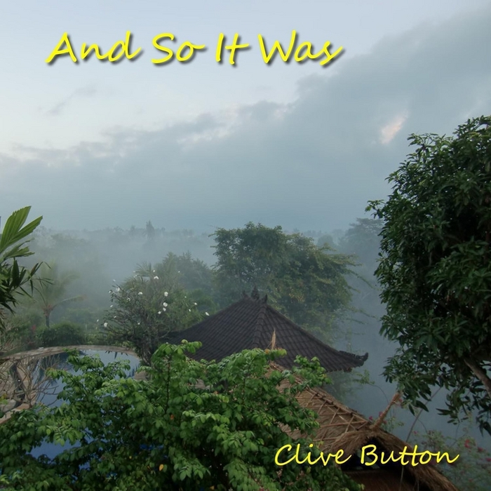 BUTTON, Clive - & So It Was