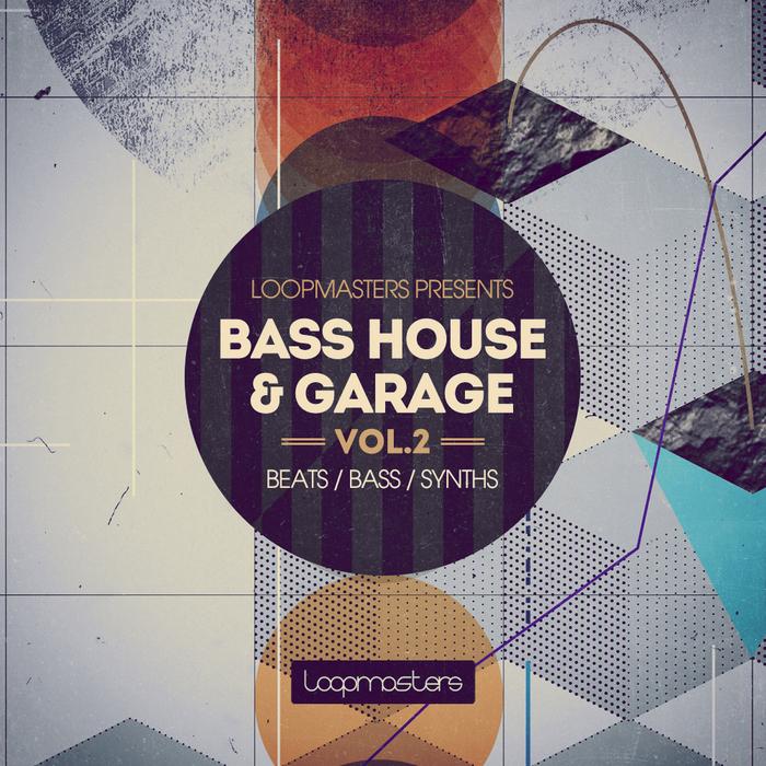 LOOPMASTERS - Bass House & Garage Vol 2 (Sample Pack WAV/APPLE/LIVE/REASON)