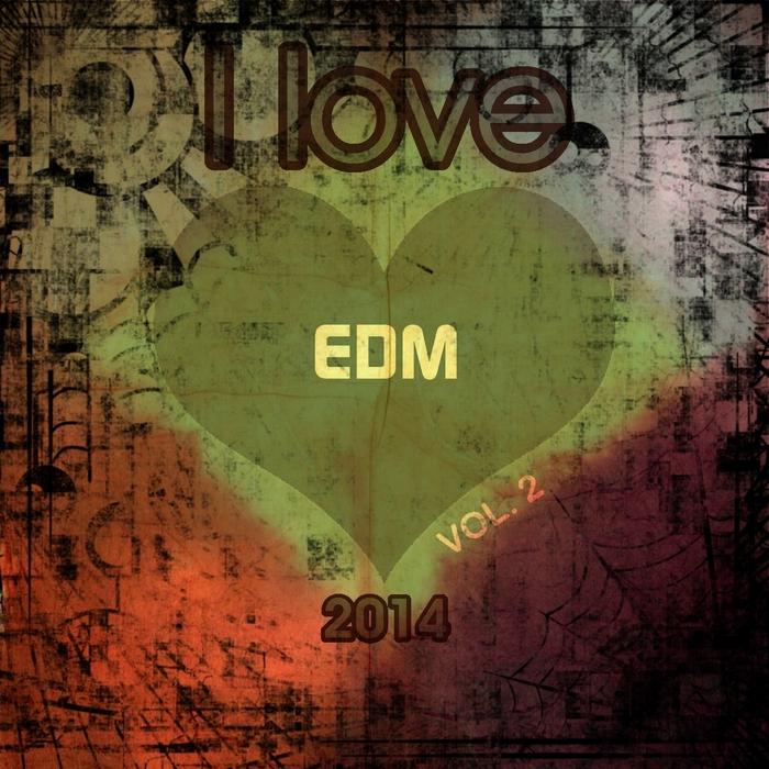 VARIOUS - I Love EDM 2014 Vol 2 (Final Edm Top 20 Hits Goa Top Beats Essential)