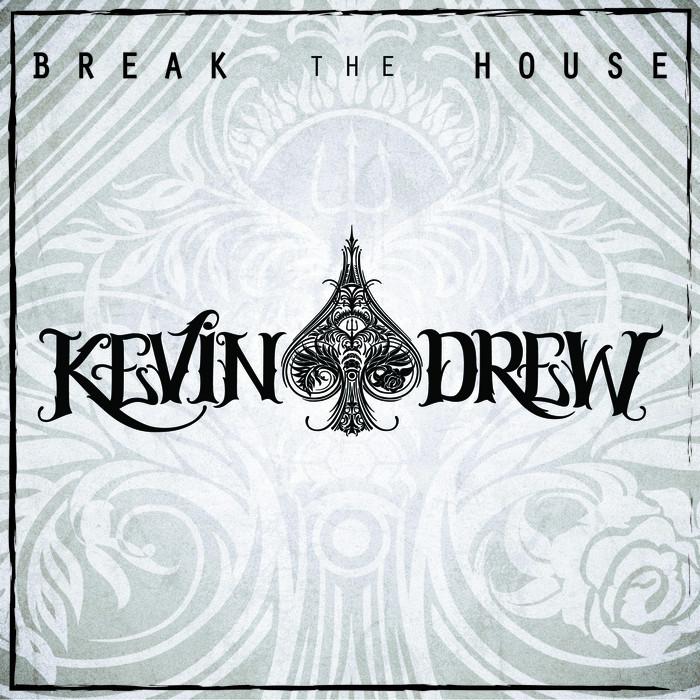 DREW, Kevin - Break The House