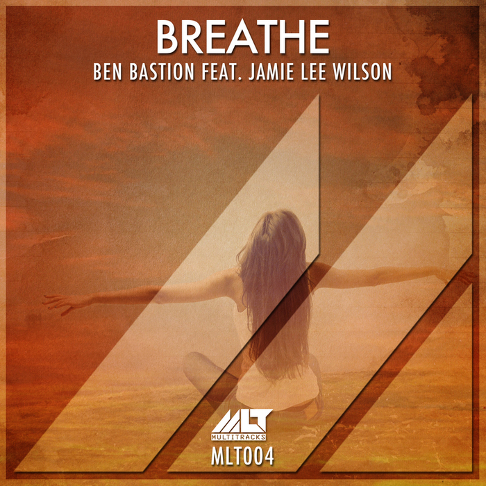 BASTION, Ben feat JAMIE LEE WILSON - Breathe
