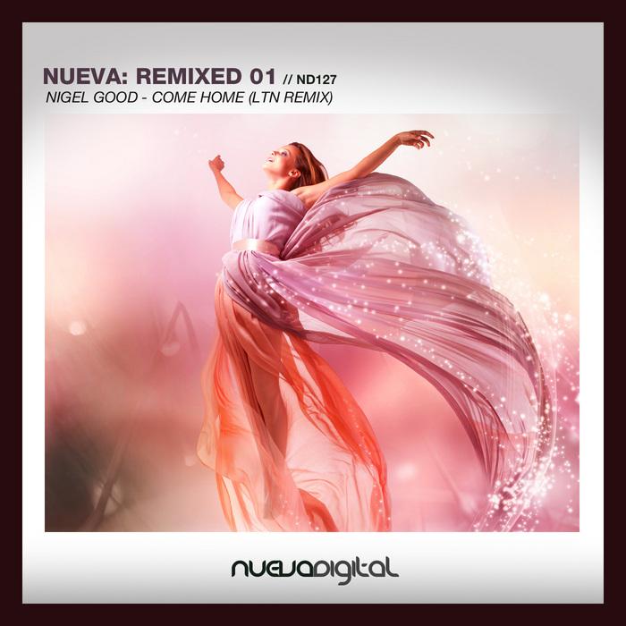 GOOD, Nigel - Nueva Remixed 01: Nigel Good: Come Home
