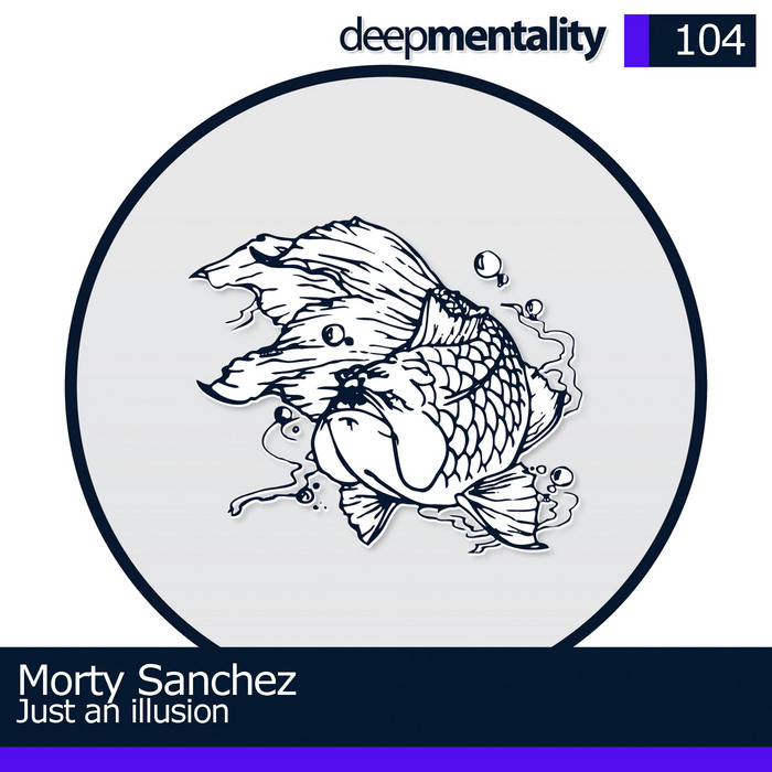 MORTY SANCHEZ - Just An Illusion