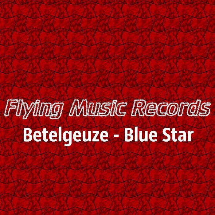 BETELGEUZE - Blue Star