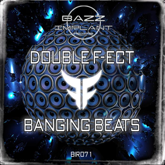 DOUBLE F-ECT - Banging Beats