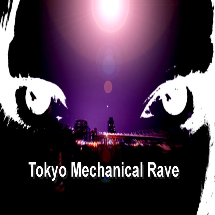 HIROJACK - Tokyo Mechanical Rave