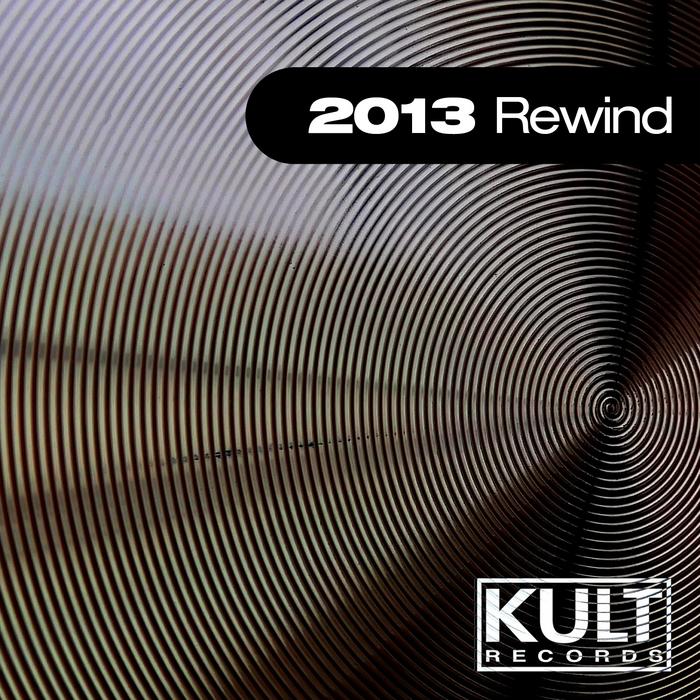 VARIOUS - Kult Records Presents 2013 Rewind