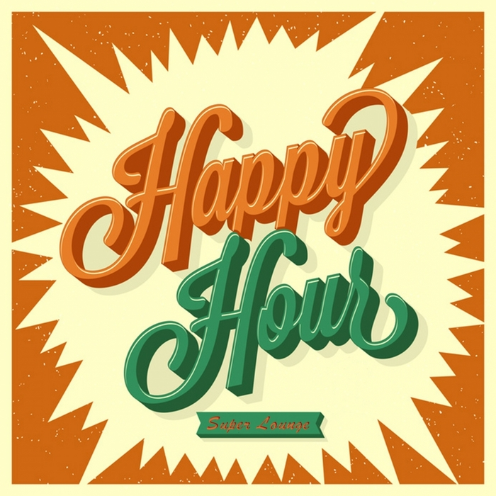 VARIOUS - Happy Hour Super Lounge (Deep & Lounge Cocktail Amazing Bar Grooves)