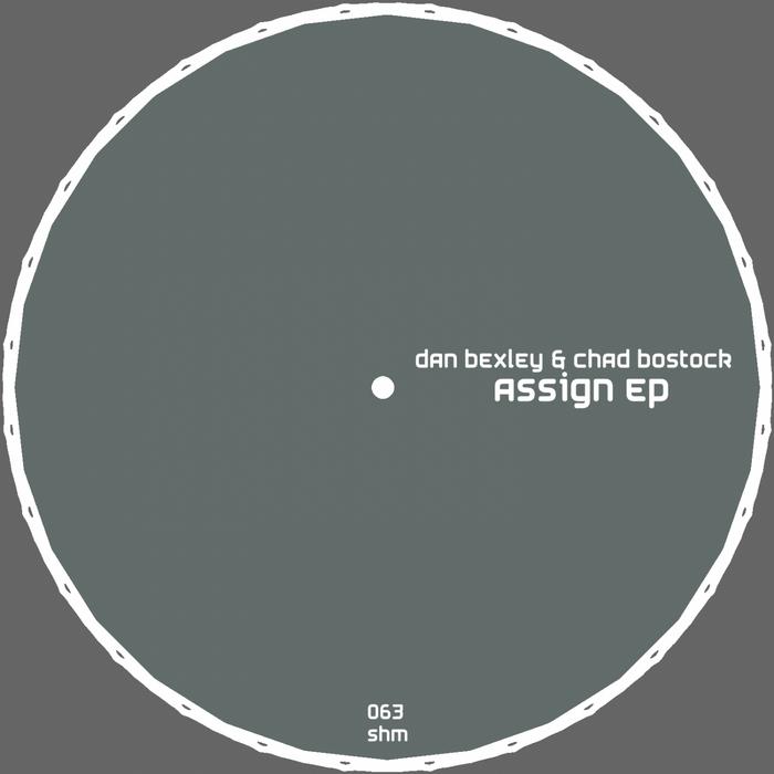 BEXLEY, Dan/CHAD BOSTOCK - Assign EP