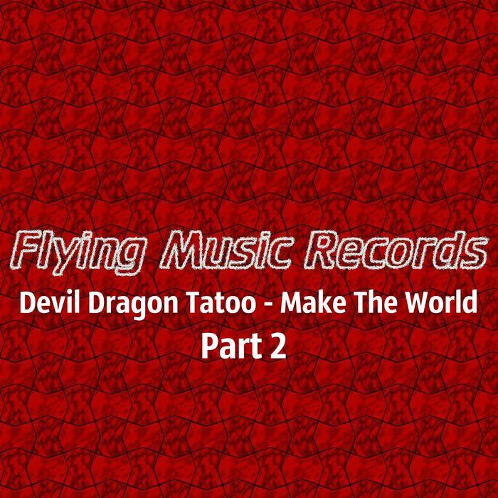 DEVIL DRAGON TATOO - Make The World Part 2