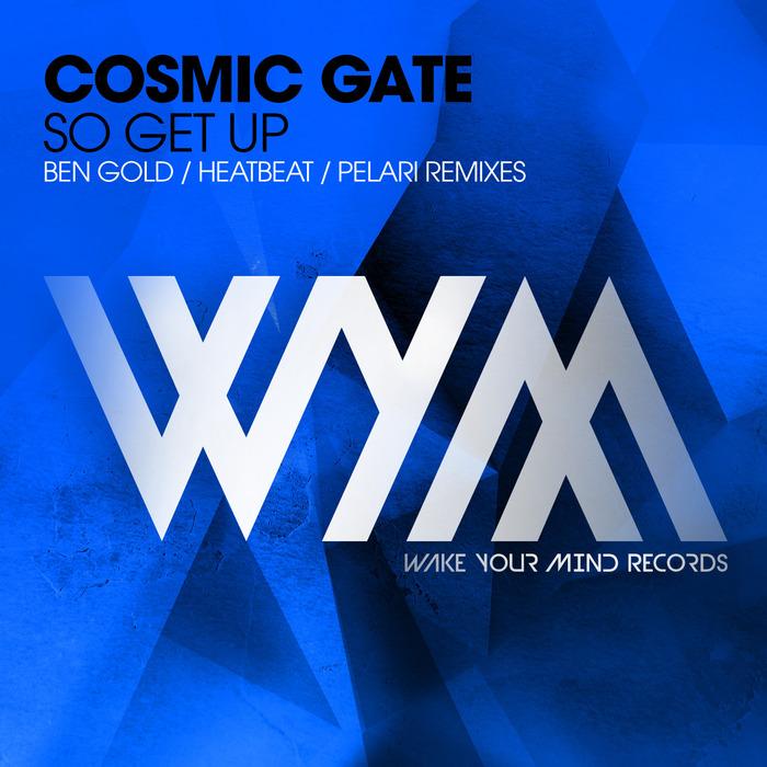COSMIC GATE - So Get Up (Remixes)