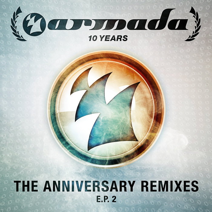 ARMIN VAN BUUREN/THE THRILLSEEKERS/JOHN O'CALLAGHAN - 10 Years Armada (The Anniversary Remixes) EP 2