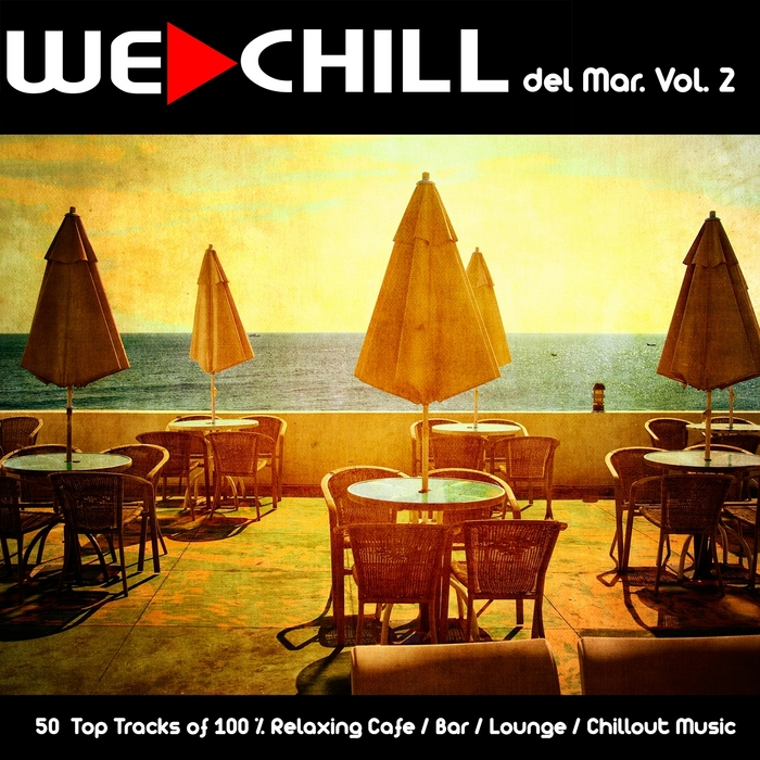 VARIOUS - We Chill Del Mar Vol 2 (50 Top Tracks Of 100% Relaxing Cafe Bar Lounge Chillout Music)