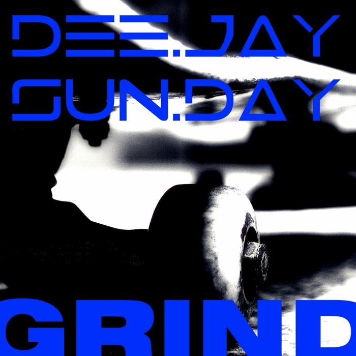DEEJAYSUNDAY - Grind