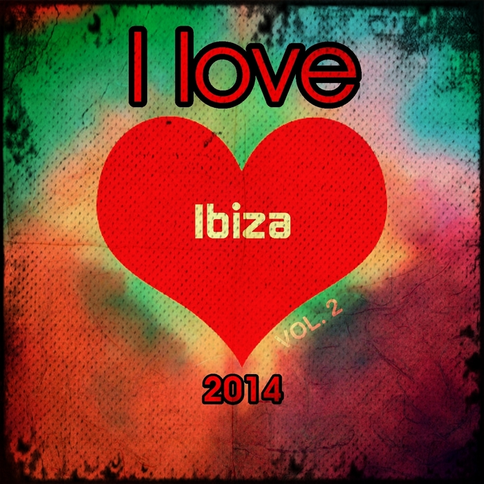 VARIOUS - I Love Ibiza 2014 Vol 2 (20 Top Chart Dance Edm Ibiza Isla Music Deluxe For DJs Anthems Hits)