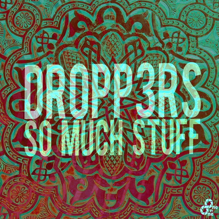 DROPP3RS - So Much Stuff