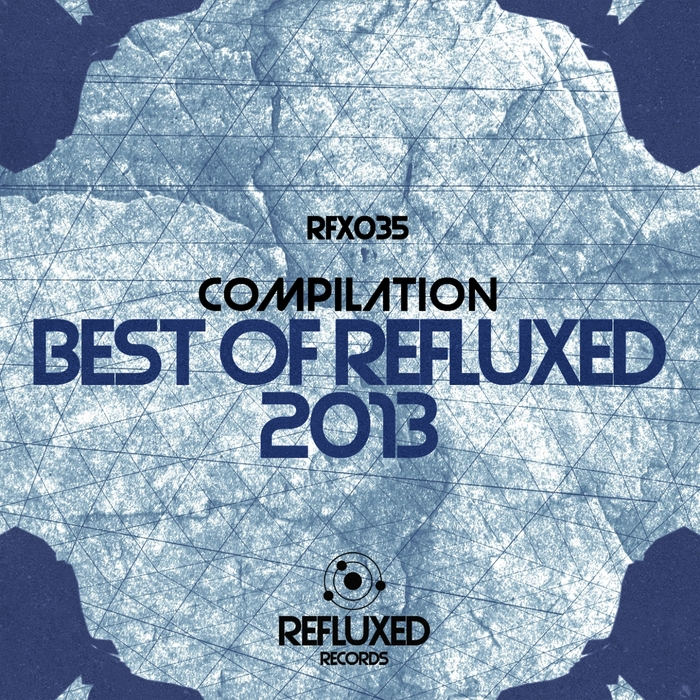 VARIOUS - Best Of Refluxed Records 2013