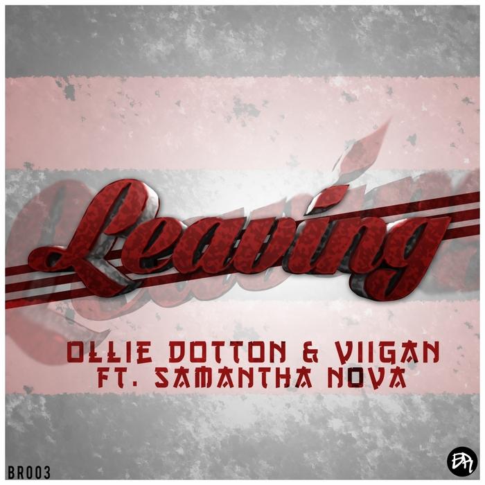 DUTTON, Ollie/VIIGAN/SAMANTHA NOVA - Leaving
