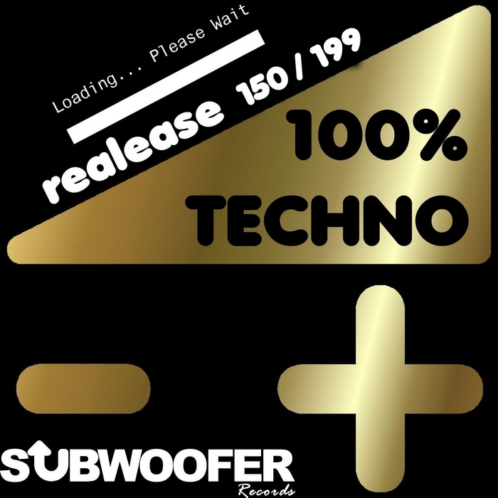 VARIOUS - 100% Techno Subwoofer Records Vol 4 (Release 150/199)