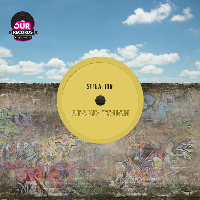 SITUATION - Stand Tough (remixes)