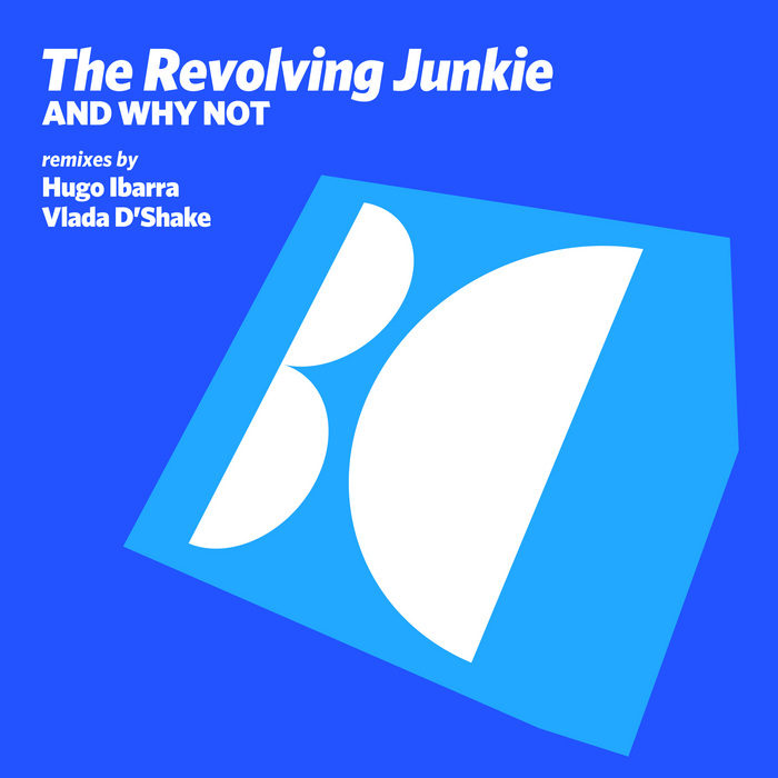 REVOLVING JUNKIE, The - And Why Not