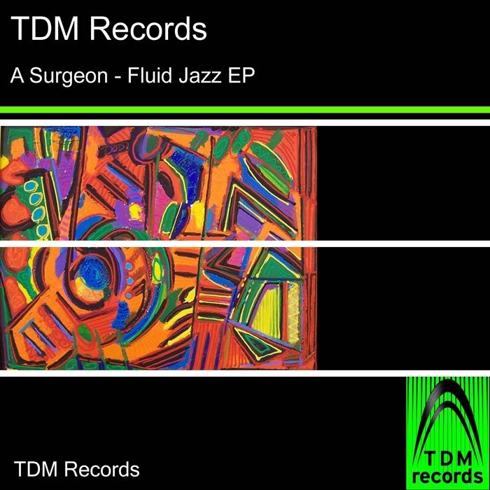 A SURGEON - Fluid Jazz EP