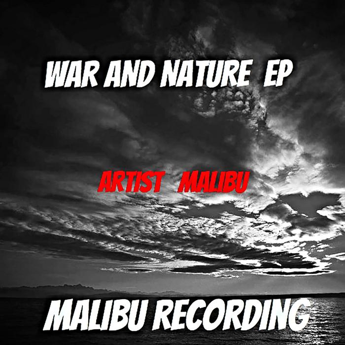 MALIBU - War & Nature