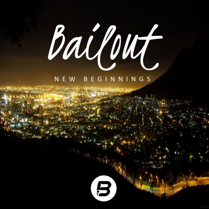BAILOUT - New Beginnings EP