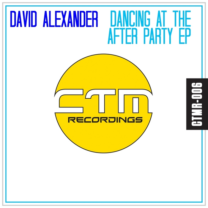 ALEXANDER, David - Dancing At The Afterparty EP