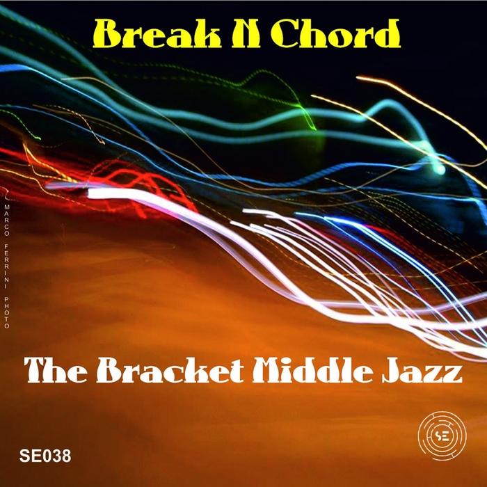 BREAK N CHORD - The Bracket Middle Jazz