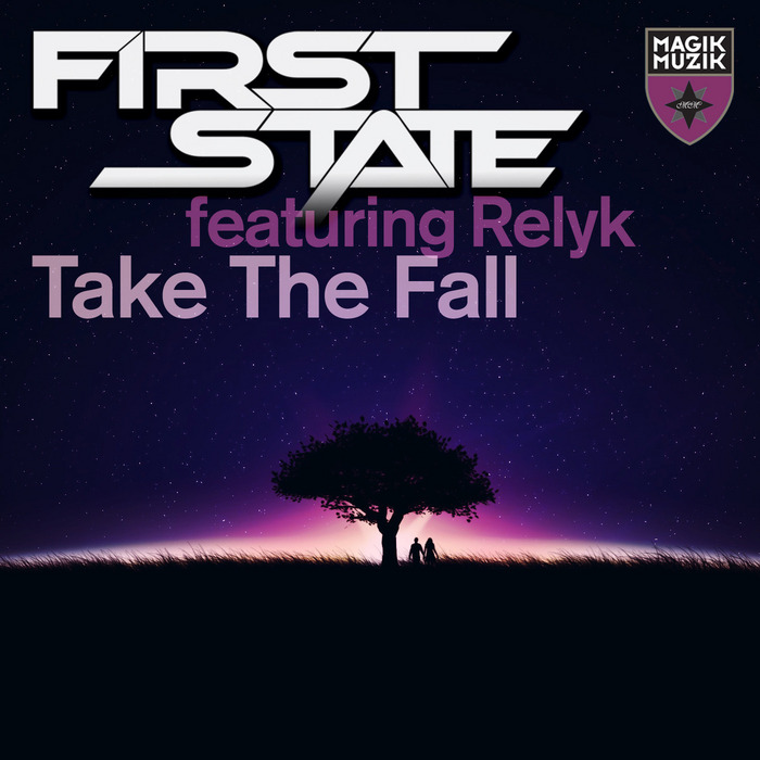 FIRST STATE feat RELYK - Take The Fall