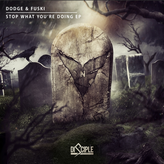 DODGE & FUSKI - Stop What You're Doing EP