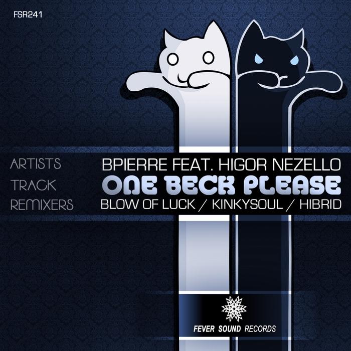 BPIERRE/HIGOR NEZELLO - One Beck Please