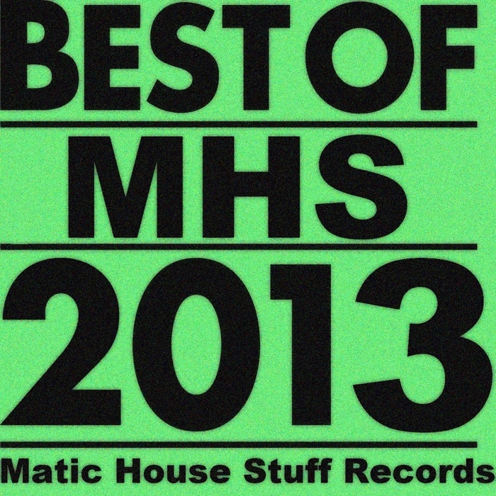 VARIOUS - Best Of Matic House Stuff Records 2013