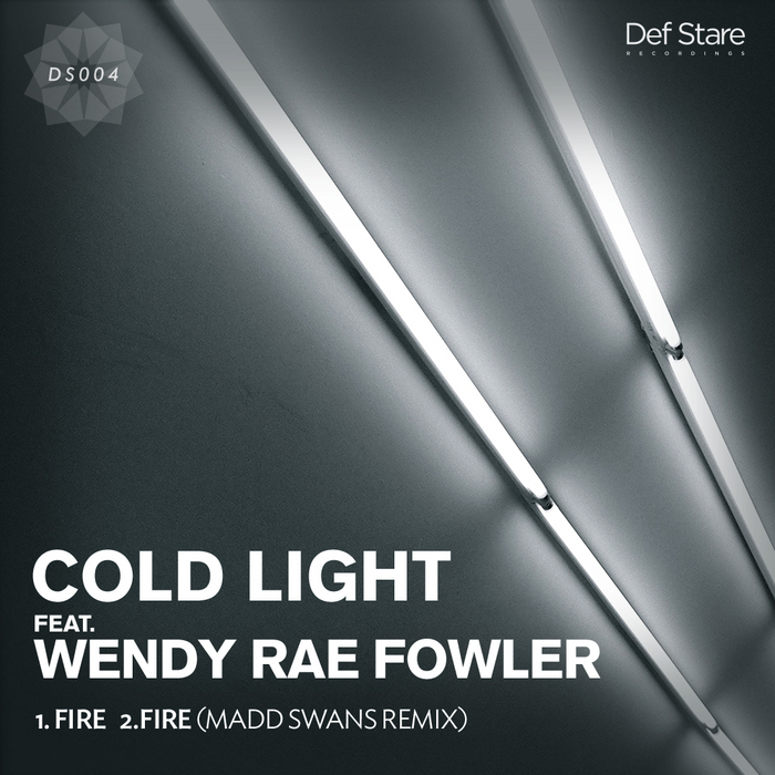COLD LIGHT feat WENDY RAE FOWLER - Fire