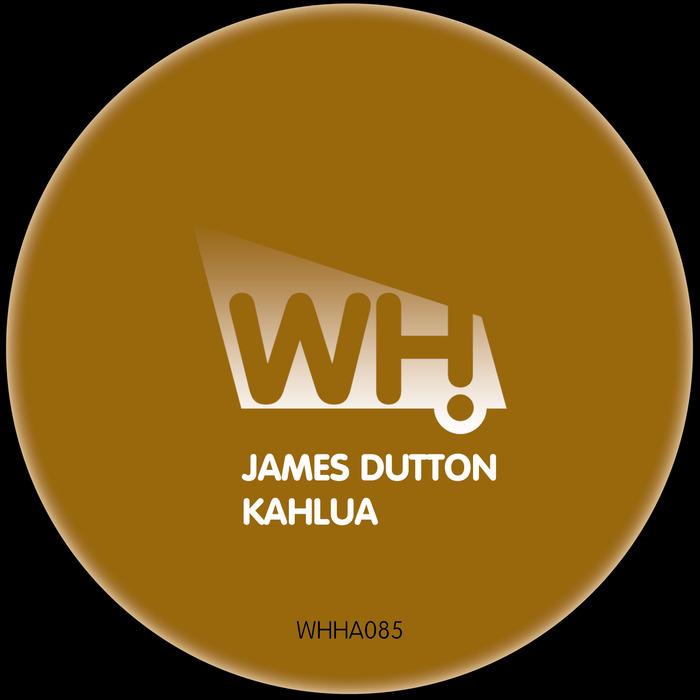 DUTTON, James - Kahlua (remixes)