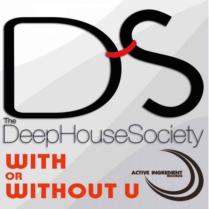 DEEP HOUSE SOCIETY - With Or Without U