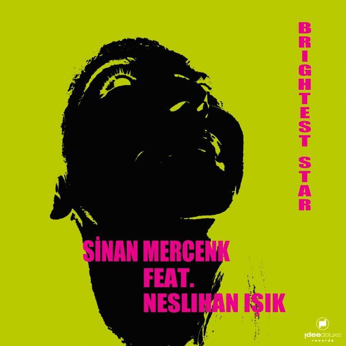 SINAN MERCENK feat NESLIHAN ISIK - Brightest Star (remixes)