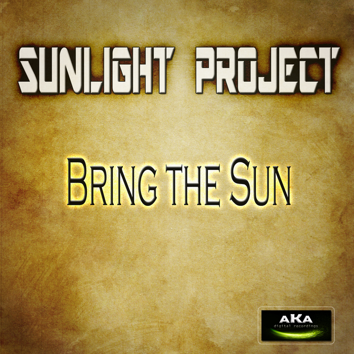 SUNLIGHT PROJECT - Bring The Sun