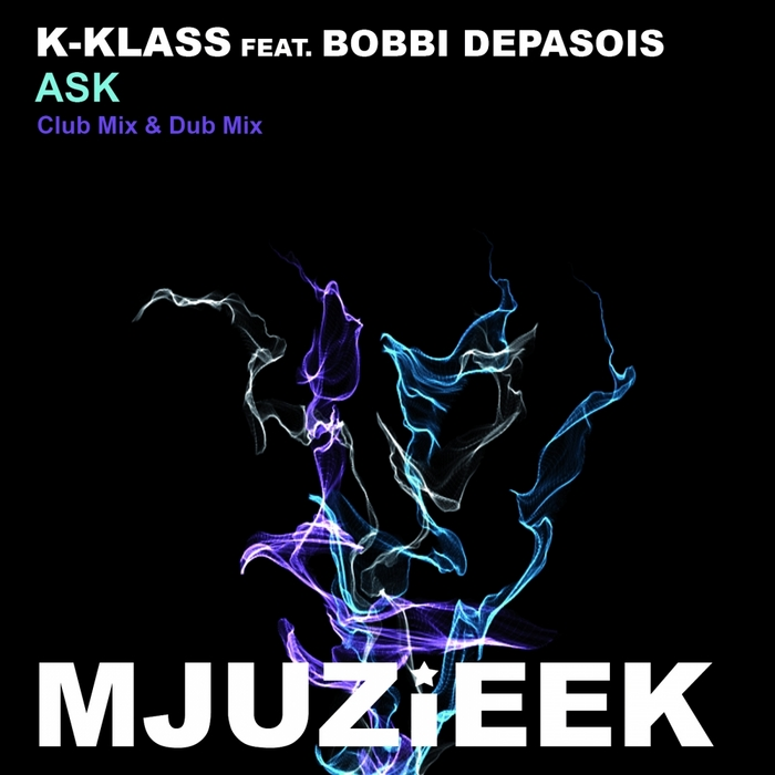K KLASS feat BOBBI DEPASOIS - Ask