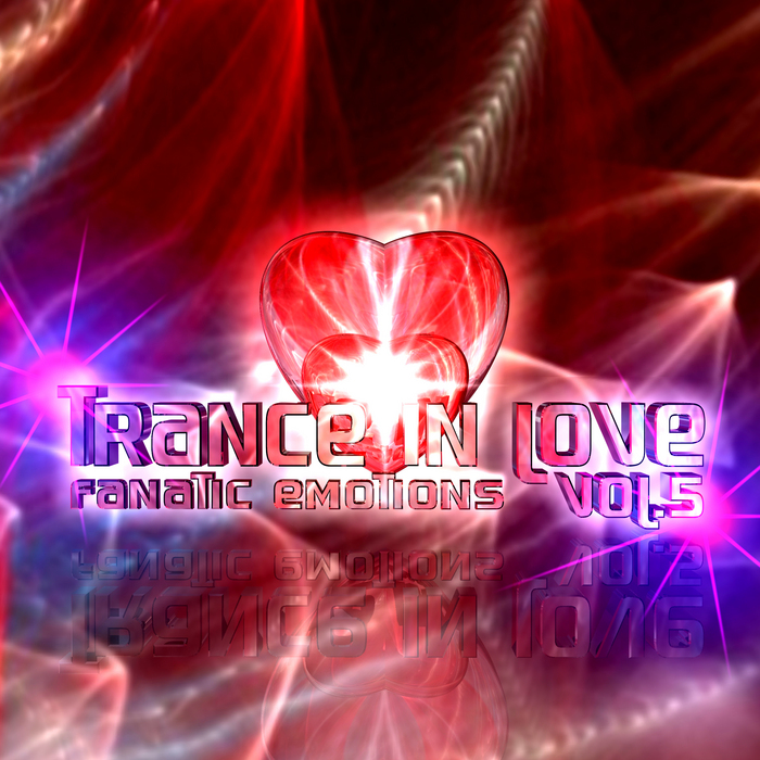 FANATIC EMOTIONS - Trance In Love Vol 5