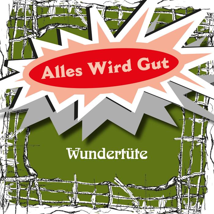 ALLES WIRD GUT - Wundertute