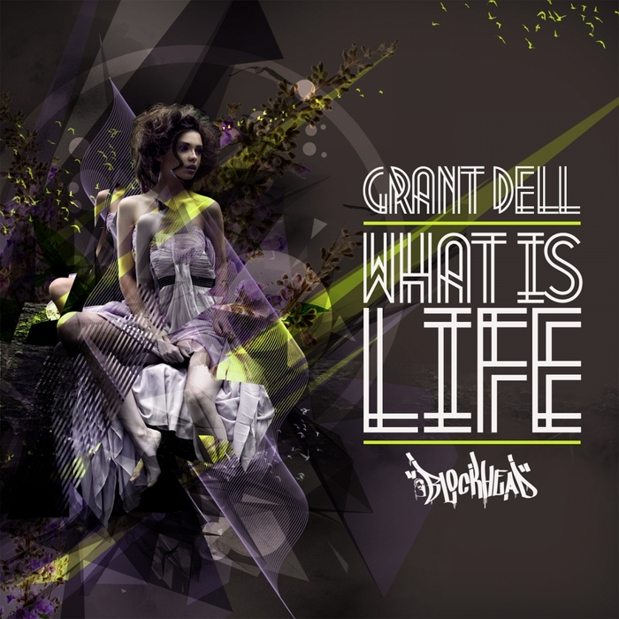 DELL, Grant - What Is Life