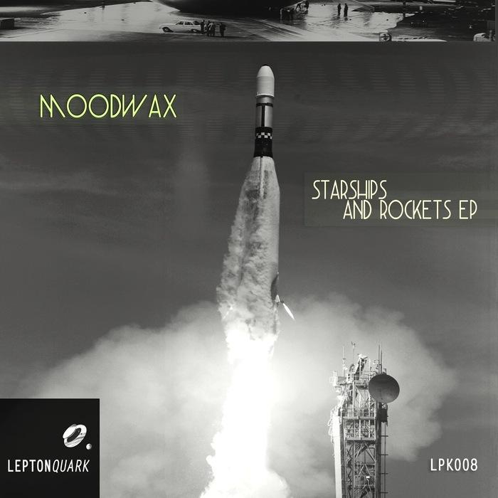 MOODWAX - Starships & Rockets EP
