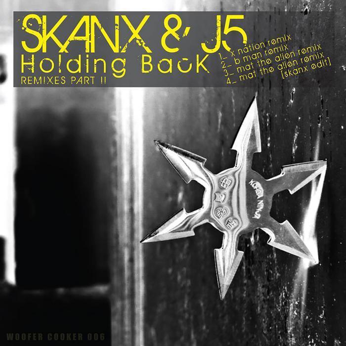 SKANX/J5/X NATION - Holding Back Remixes Part II