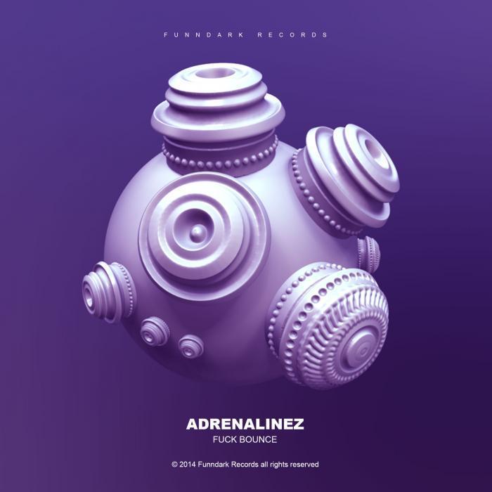 ADRENALINEZ - Fuck Bounce