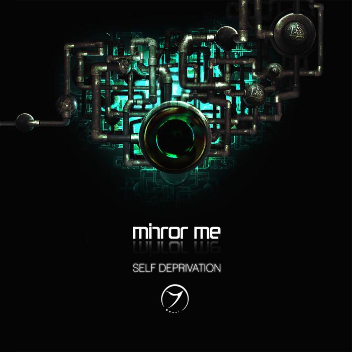 MIRROR ME - Self Deprivation