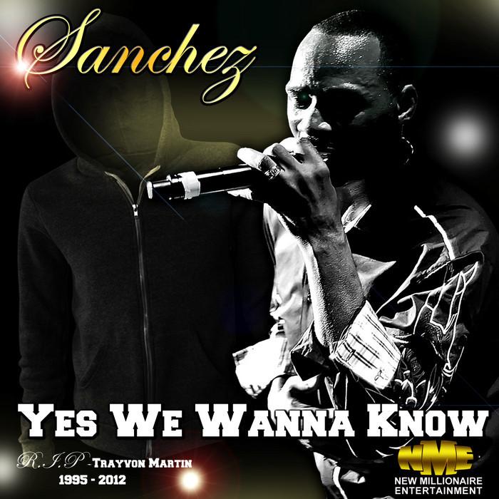 SANCHEZ - Yes We Wanna Know (RIP - Trayvon Martin)