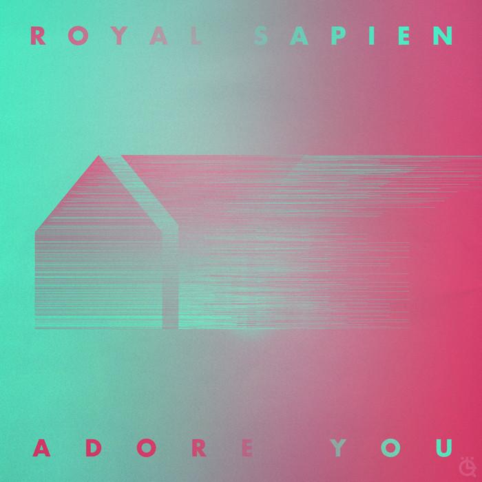 ROYAL SAPIEN - Adore You