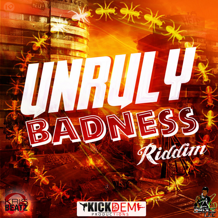 VARIOUS - Unruly Badness Riddim